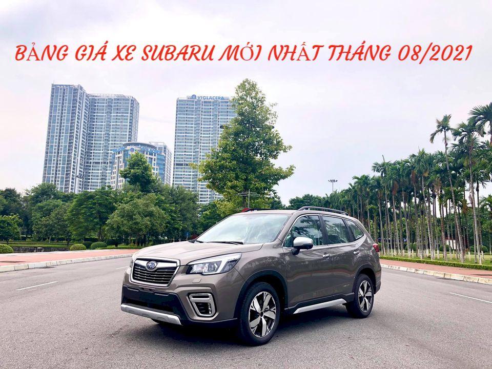 Cập nhập bảng giá xe Subaru mới nhất tháng 08.2021